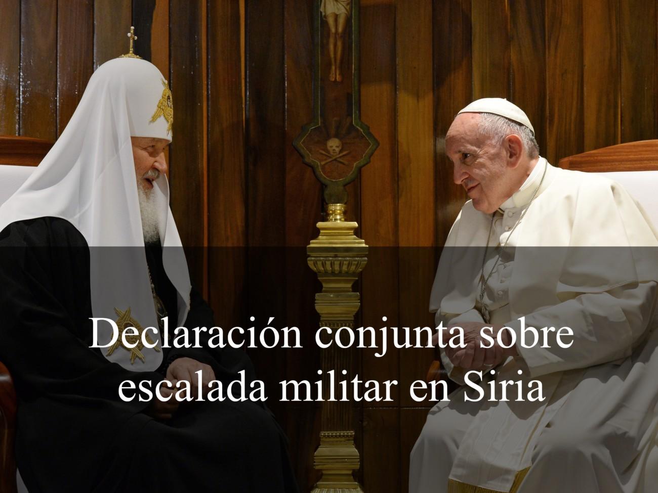 Declaración conjunta de Primados de Iglesias Ortodoxas y del Papa Francisco a raíz de la última escalada militar en Siria